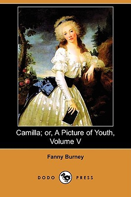 Camilla; Or, a Picture of Youth, Volume V by Fanny Burney