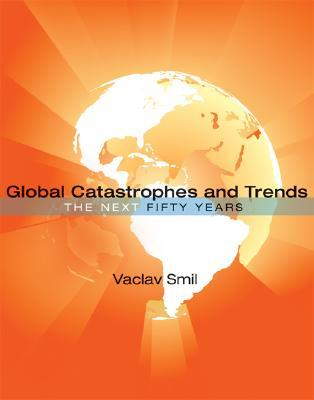 Global Catastrophes and Trends: The Next Fifty Years