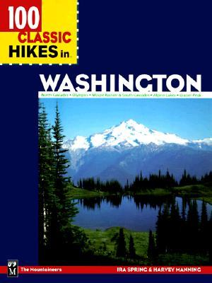 100 Classic Hikes in Washington by Ira Spring