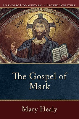 Gospel of Mark, The by Mary Healy