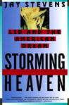 Storming Heaven by Jay Stevens
