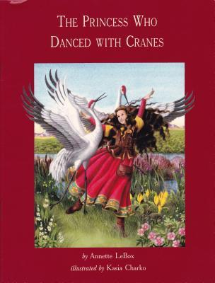 Princess Who Danced with Cranes
