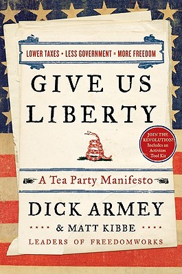 Give Us Liberty by Dick Armey