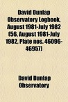 David Dunlap Observatory Logbook, August 1981-July 1982 (56, August 1981-July 1982, Plate Nos. 46096-46957)
