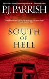 South of Hell by P.J. Parrish