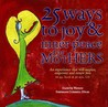25 Ways to Joy & Inner Peace for Mothers [With CD]