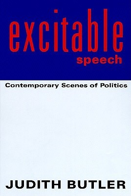Excitable Speech by Judith Butler