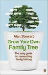 Grow Your Own Family Tree: The easy guide to researching family history