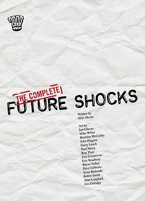 Complete Future Shocks by Alan Moore