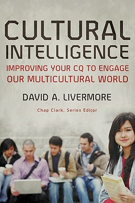Download free Cultural Intelligence: Improving Your CQ to Engage Our Multicultural World (Youth, Family, and Culture) PDB by David A. Livermore
