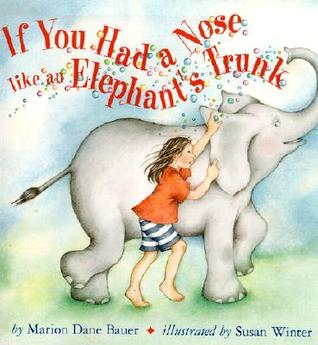 If You Had a Nose Like an Elephant's Trunk