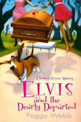 Elvis and the Dearly Departed by Peggy Webb
