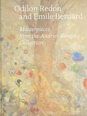 Odilon Redon and Emile Bernard: Masterpieces from the Andries Bonger Collection