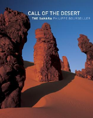 Call of the Desert: The Sahara  by  Philippe Bourseiller