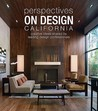 Perspectives on Design California: Creative Ideas Shared by Leading Design Professionals (Perspectives on Design, #9)