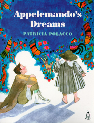 Appelemando's Dreams by Patricia Polacco