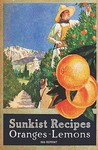 Sunkist Recipes Oranges-Lemons - 1916 Reprint
