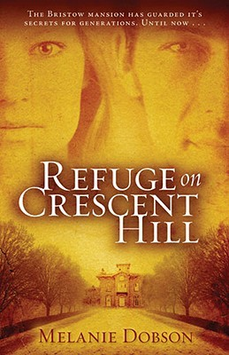 Refuge on Crescent Hill by Melanie Dobson