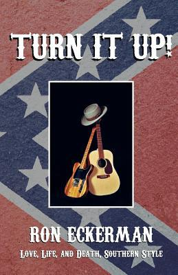 Turn It Up!: Love, Life, and Death, Southern Style