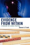 Evidence from Within: A Paradigm for Clinical Practice