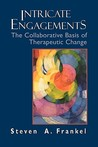 Intricate Engagements: The Collaborative Basis of Therapeutic Change
