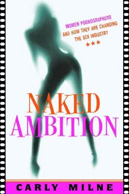 Naked Ambition by Carly Mine