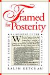 Framed for Posterity: The Enduring Philosophy of the Constitution (American Political Thought)