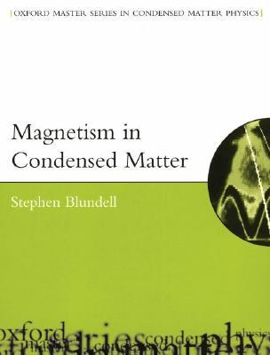Magnetism in Condensed Matter by Stephen Blundell