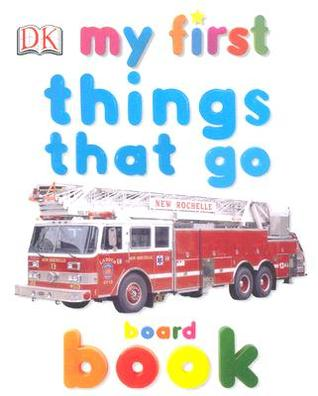 My First Things That Go Board Book by Hannah Wilson