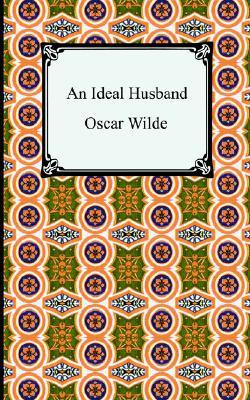 the theme of power in oscar wildes an ideal husband An ideal husband is a comic drama of political and personal deceit sir robert chiltern is the 'ideal husband' of the play's title, a brilliant young politician, whose eloquence and high principles have set him on the path to high office.