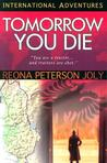 Tomorrow You Die by Reona Peterson Joly