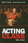 Acting Class by Milton Katselas
