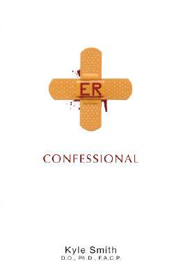 ER Confessional by Kyle Smith