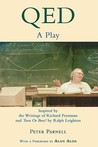Qed: A Play Inspired by the Writings of Richard Feynman and Tuva or Bust! by Ralph Leighton