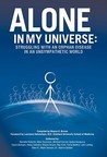Alone in My Universe: Struggling with an Orphan Disease in an Unsympathetic World