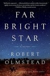 Far Bright Star by Robert Olmstead