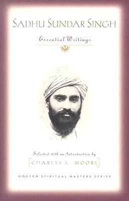 Sadhu Sundar Singh: Essential Writings by Sadhu Sundar Singh - Reviews