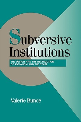 Subversive Institutions by Valerie Bunce