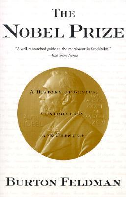 The Nobel Prize by Burton Feldman