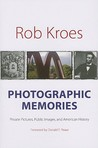 Photographic Memories: Private Pictures, Public Images, and American History