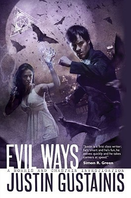 Evil Ways by Justin Gustainis
