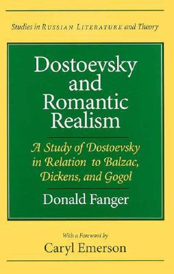 Dostoevsky and Romantic Realism by Donald Fanger