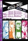 Kill Me, Kiss Me Volume 1 (Kill Me, Kiss Me, #1)