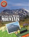 The Case of the Missing Mountain by Kim  Jones