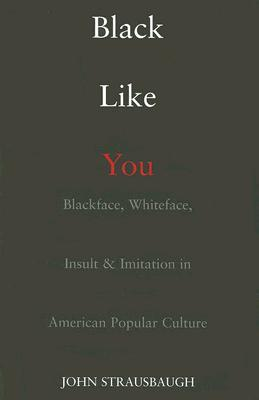 Black Like You by John Strausbaugh