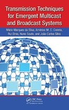 Transmission Techniques for Emergent Multicast and Broadcast Systems