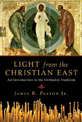 Light from the Christian East by James R. Payton