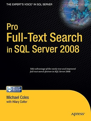 Pro Full-Text Search in SQL Server 2008 by Michael G.H. Coles