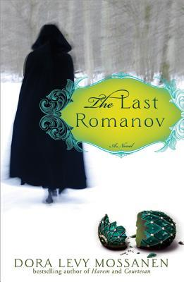 The Last Romanov by Dora Levy Mossanen