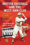 British Baseball and the West Ham Club: History of a 1930s Professional Team in East London